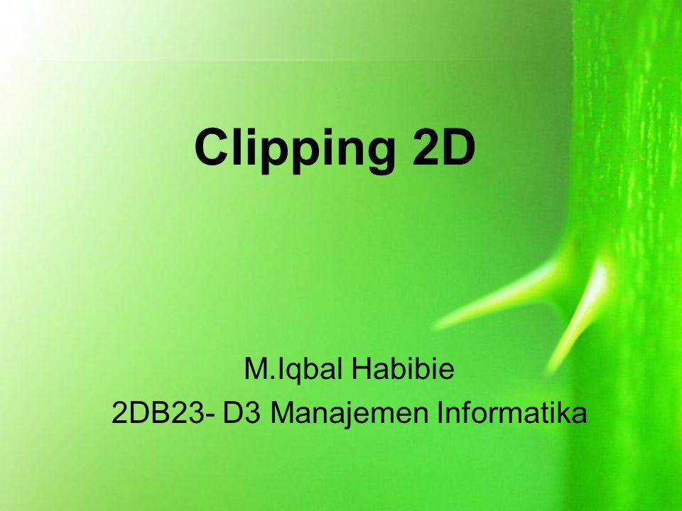 Clipping 2D M.Iqbal Habibie 2DB23- D3 Manajemen Informatika