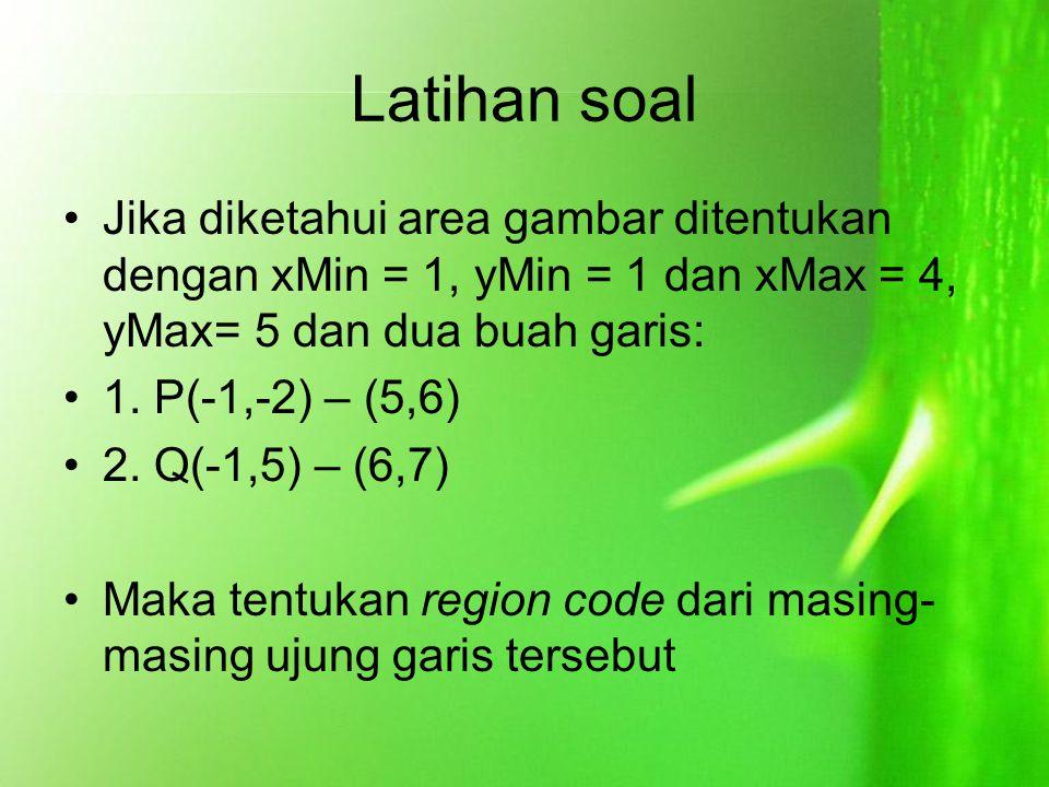 Latihan soal Jika diketahui area gambar ditentukan dengan xMin = 1, yMin = 1 dan xMax = 4, yMax= 5 dan dua buah garis: 1.