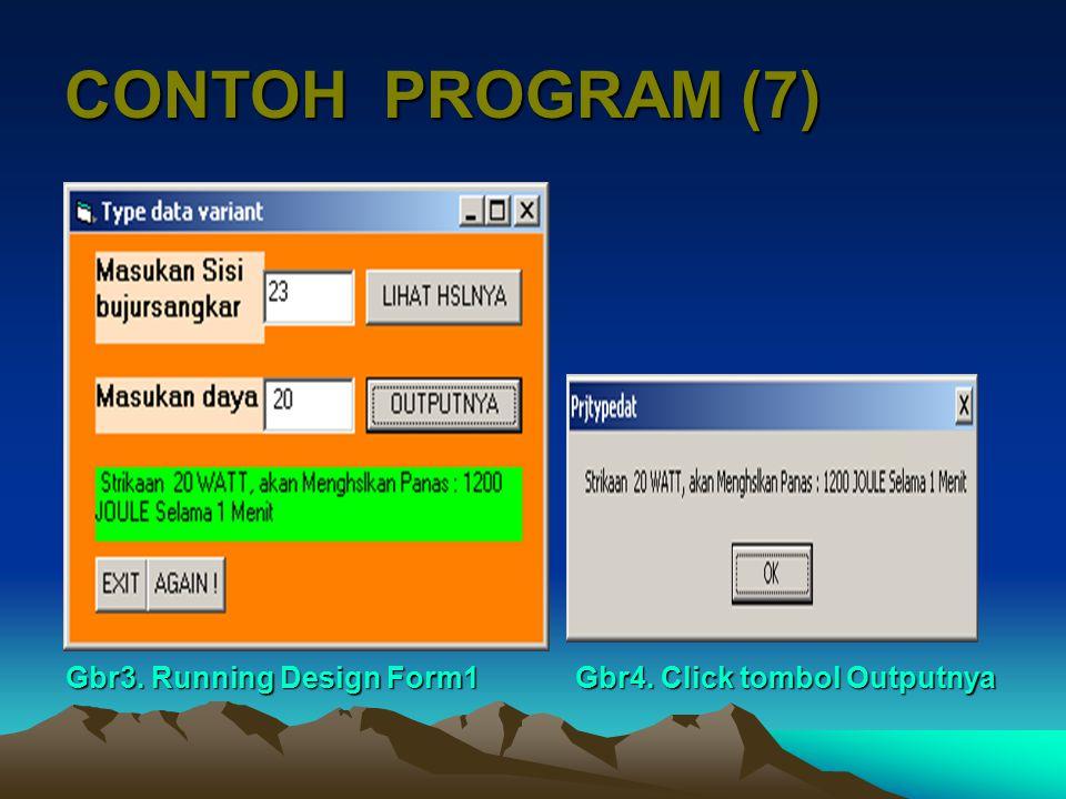 CONTOH PROGRAM (7) Gbr3. Running Design Form1 Gbr4. Click tombol Outputnya