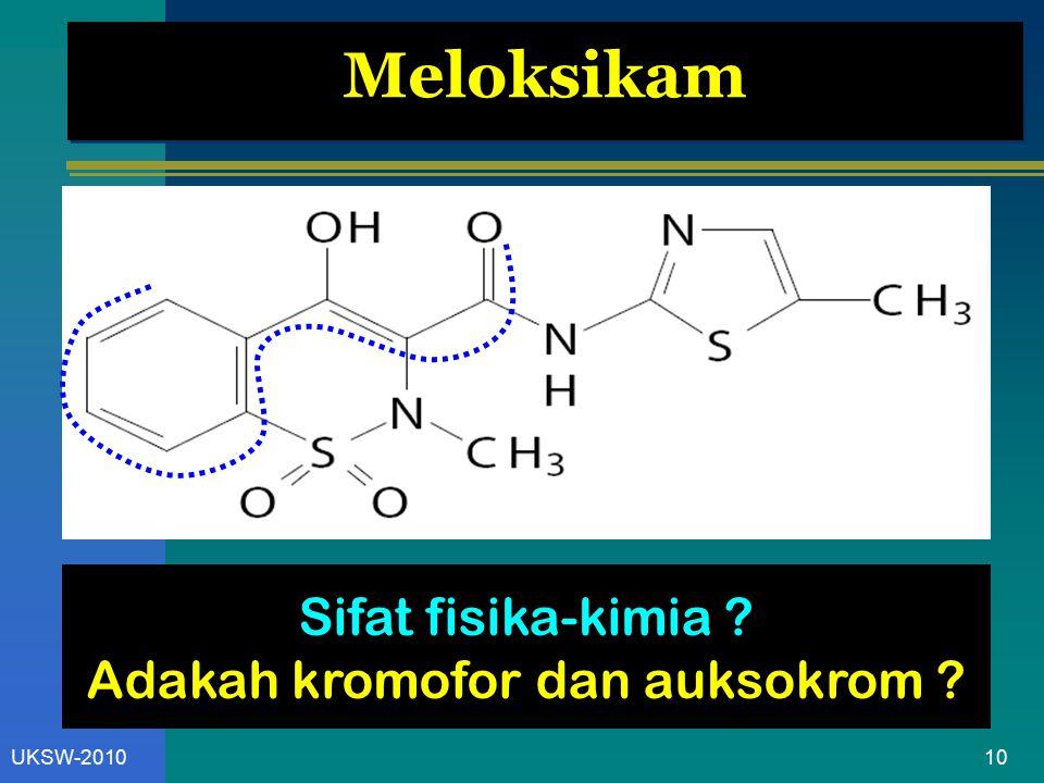 10UKSW-2010 Meloksikam Sifat fisika-kimia ? Adakah kromofor dan auksokrom ?