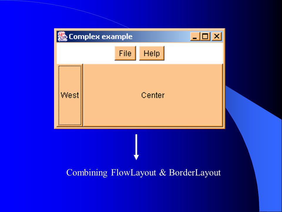 Combining FlowLayout & BorderLayout