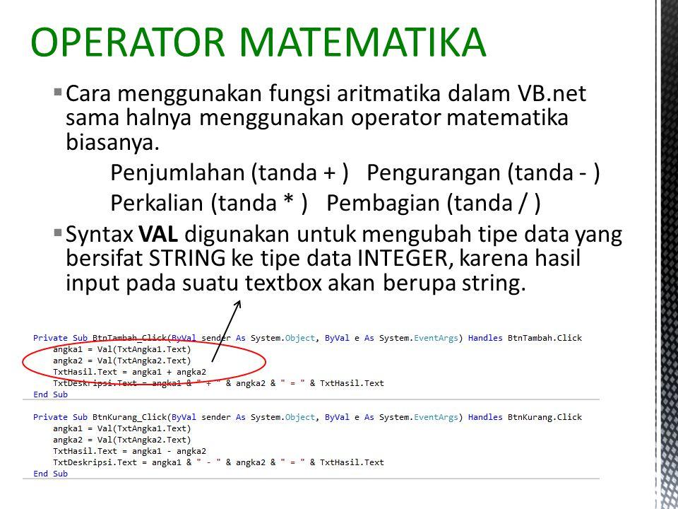  Cara menggunakan fungsi aritmatika dalam VB.net sama halnya menggunakan operator matematika biasanya.