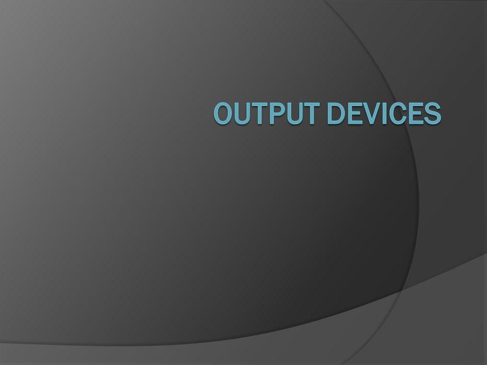Jenis-jenis Output Device Output yang dihasilkan dari data yang diolah dapat digolongkan ke dalam tiga macam bentuk sebagai berikut : Image (Layar/Monitor) Tulisan (Printer,Plotter) Suara (Speaker)