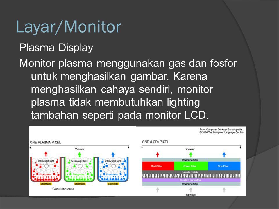 Layar/Monitor - Resolusi  Ukuran resolusi ditentukan oleh jumlah pixel (picture element), yaitu titik terkecil penghasil tampilan di layar.