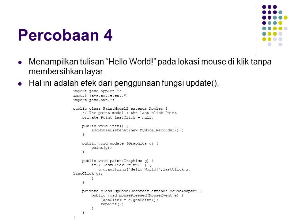Percobaan 4 Menampilkan tulisan Hello World! pada lokasi mouse di klik tanpa membersihkan layar.