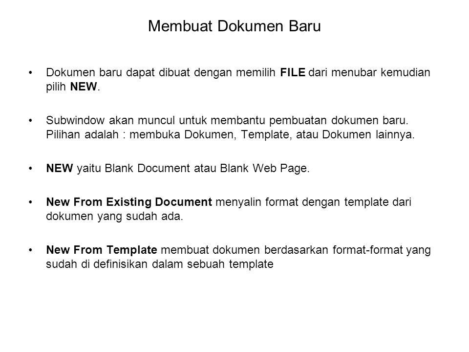 Membuat Dokumen Baru Dokumen baru dapat dibuat dengan memilih FILE dari menubar kemudian pilih NEW. Subwindow akan muncul untuk membantu pembuatan dok