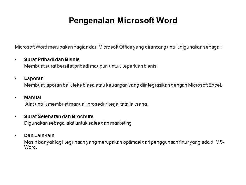 Microsoft Word merupakan bagian dari Microsoft Office yang dirancang untuk digunakan sebagai : Surat Pribadi dan Bisnis Membuat surat bersifat pribadi