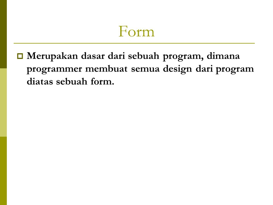 Label Properties  Visible Menentukan label apakah tampil atau tidak pada saat program dijalankan.
