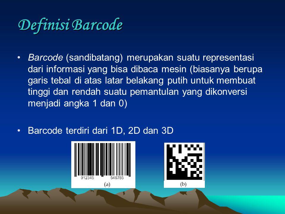 Definisi Barcode Barcode (sandibatang) merupakan suatu representasi dari informasi yang bisa dibaca mesin (biasanya berupa garis tebal di atas latar belakang putih untuk membuat tinggi dan rendah suatu pemantulan yang dikonversi menjadi angka 1 dan 0) Barcode terdiri dari 1D, 2D dan 3D