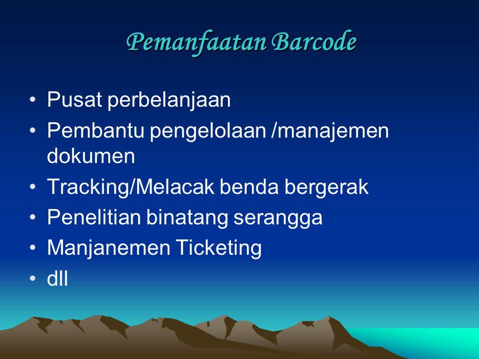 Pemanfaatan Barcode Pusat perbelanjaan Pembantu pengelolaan /manajemen dokumen Tracking/Melacak benda bergerak Penelitian binatang serangga Manjanemen Ticketing dll