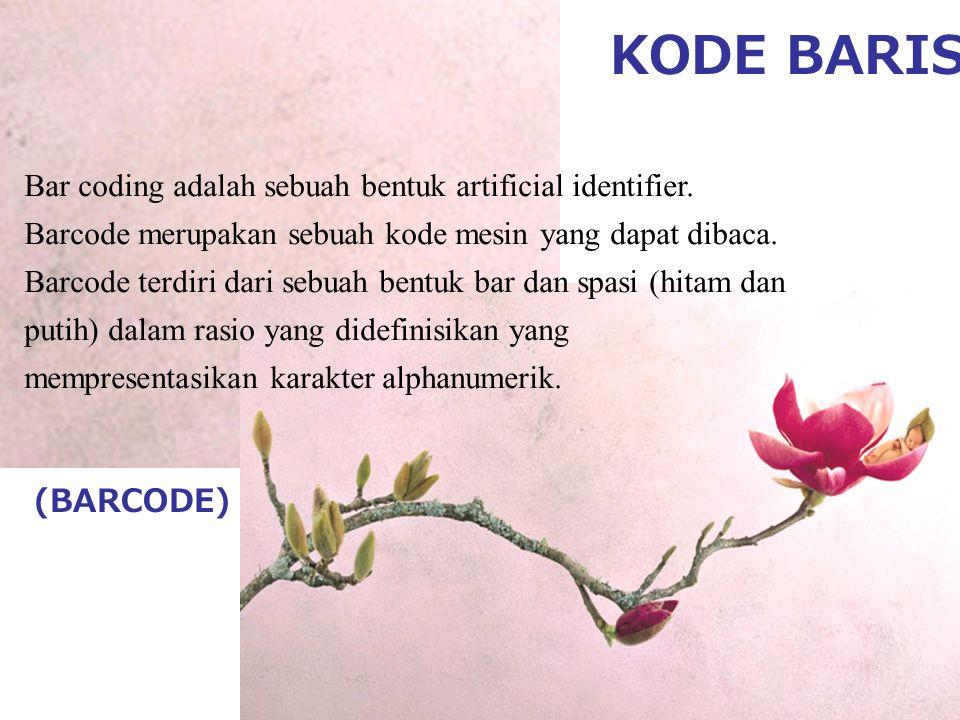 Bar coding adalah sebuah bentuk artificial identifier.