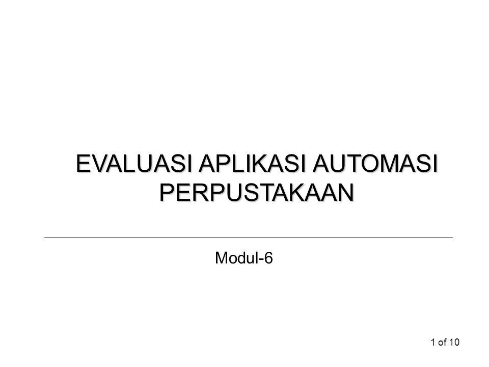 1 of 10 EVALUASI APLIKASI AUTOMASI PERPUSTAKAAN Modul-6