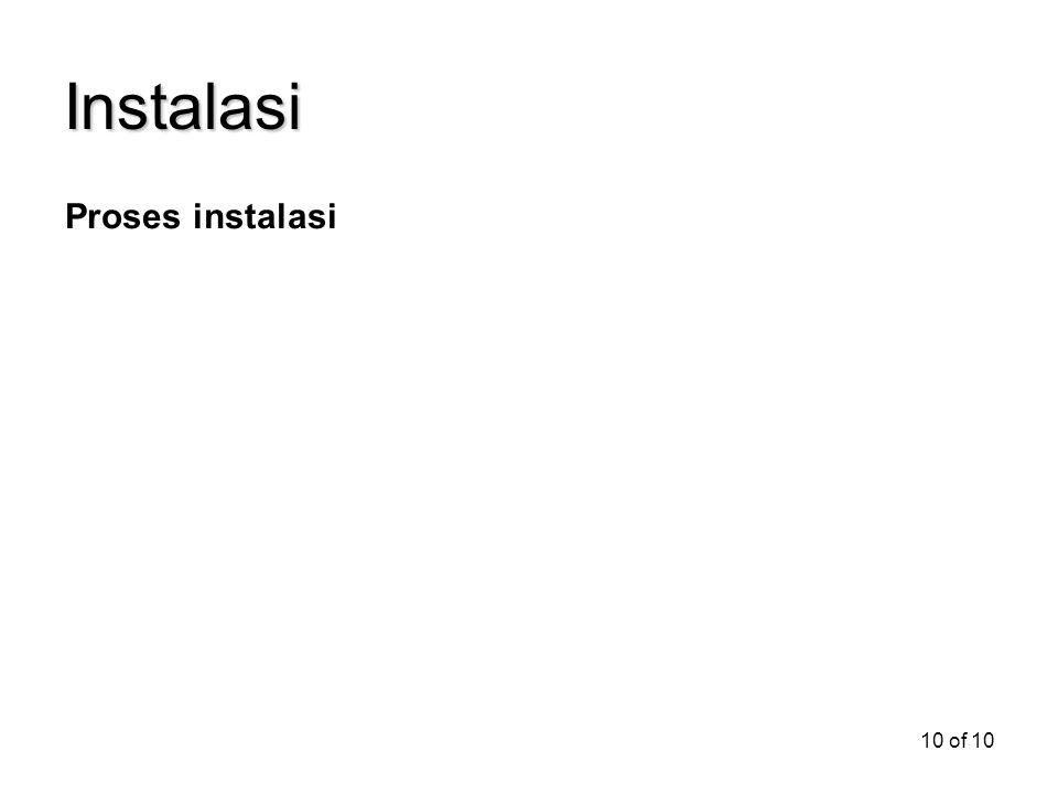 10 of 10 Instalasi Proses instalasi