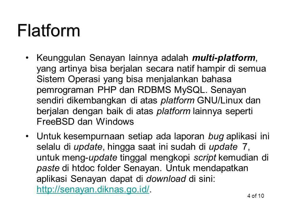 4 of 10 Flatform Keunggulan Senayan lainnya adalah multi-platform, yang artinya bisa berjalan secara natif hampir di semua Sistem Operasi yang bisa me