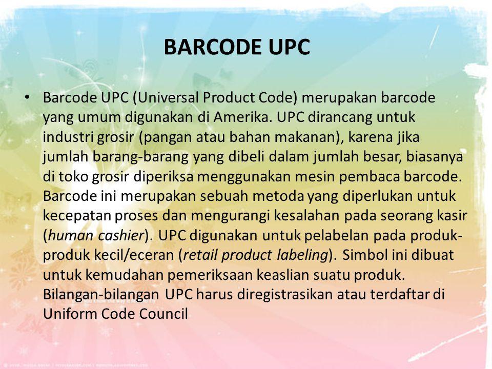 Barcode UPC (Universal Product Code) merupakan barcode yang umum digunakan di Amerika. UPC dirancang untuk industri grosir (pangan atau bahan makanan)