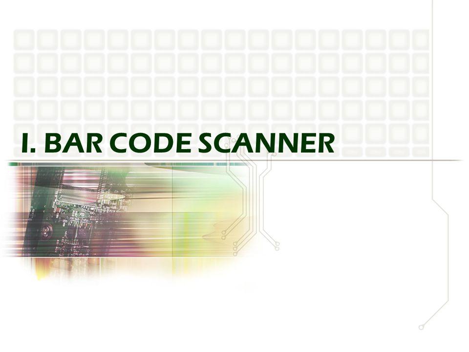 I. BAR CODE SCANNER