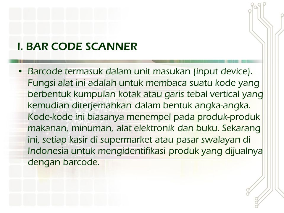 Barcode termasuk dalam unit masukan (input device). Fungsi alat ini adalah untuk membaca suatu kode yang berbentuk kumpulan kotak atau garis tebal ver