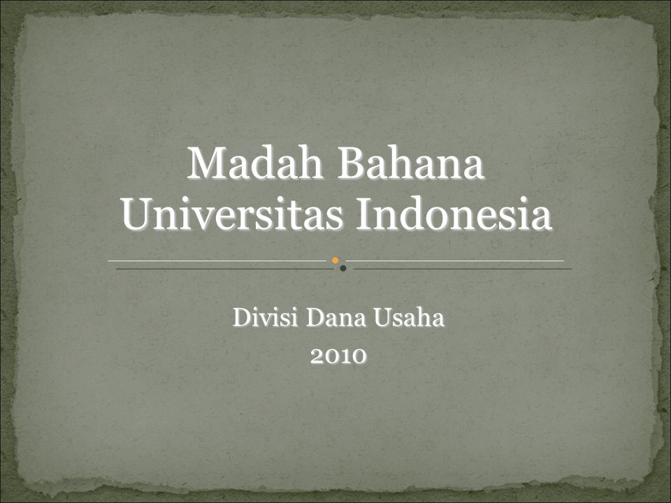 Divisi Dana Usaha 2010 Madah Bahana Universitas Indonesia
