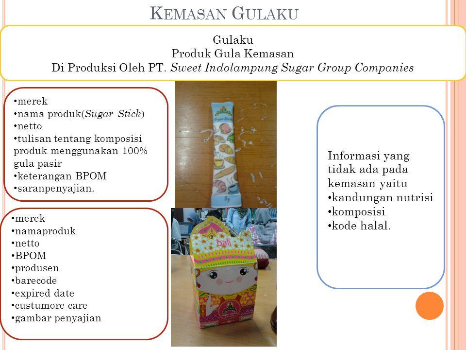 K EMASAN G ULAKU Gulaku Produk Gula Kemasan Di Produksi Oleh PT. Sweet Indolampung Sugar Group Companies merek nama produk( Sugar Stick ) netto tulisa