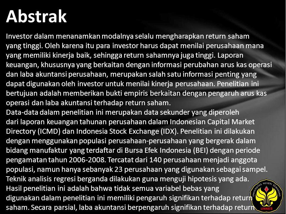 Abstrak Investor dalam menanamkan modalnya selalu mengharapkan return saham yang tinggi. Oleh karena itu para investor harus dapat menilai perusahaan