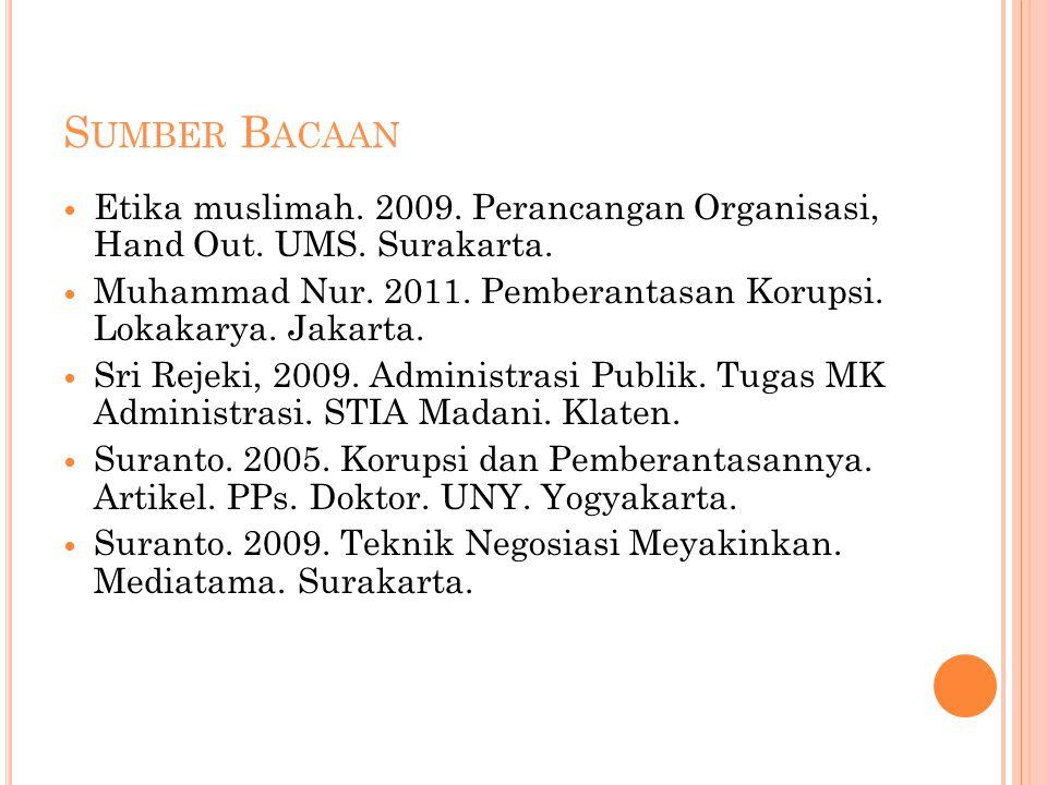 S UMBER B ACAAN Etika muslimah.2009. Perancangan Organisasi, Hand Out.