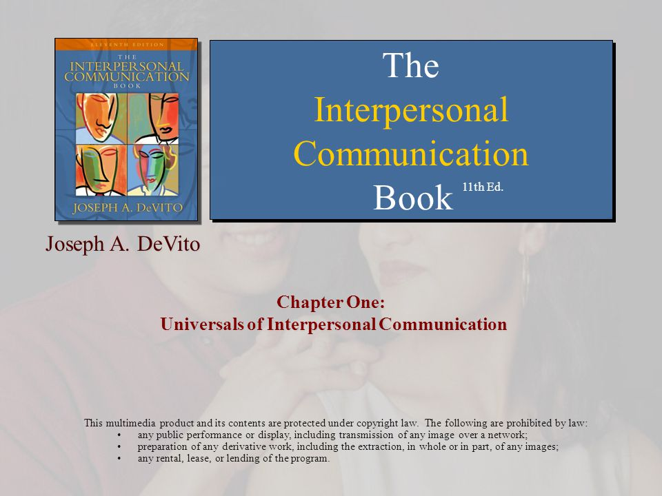 Chapter 1: Universals of Interpersonal Communication Copyright © 2007 Allyn and Bacon32  Source-Receiver  Encoding-Decoding  Messages  Feedback Messages Elements of Interpersonal Communication