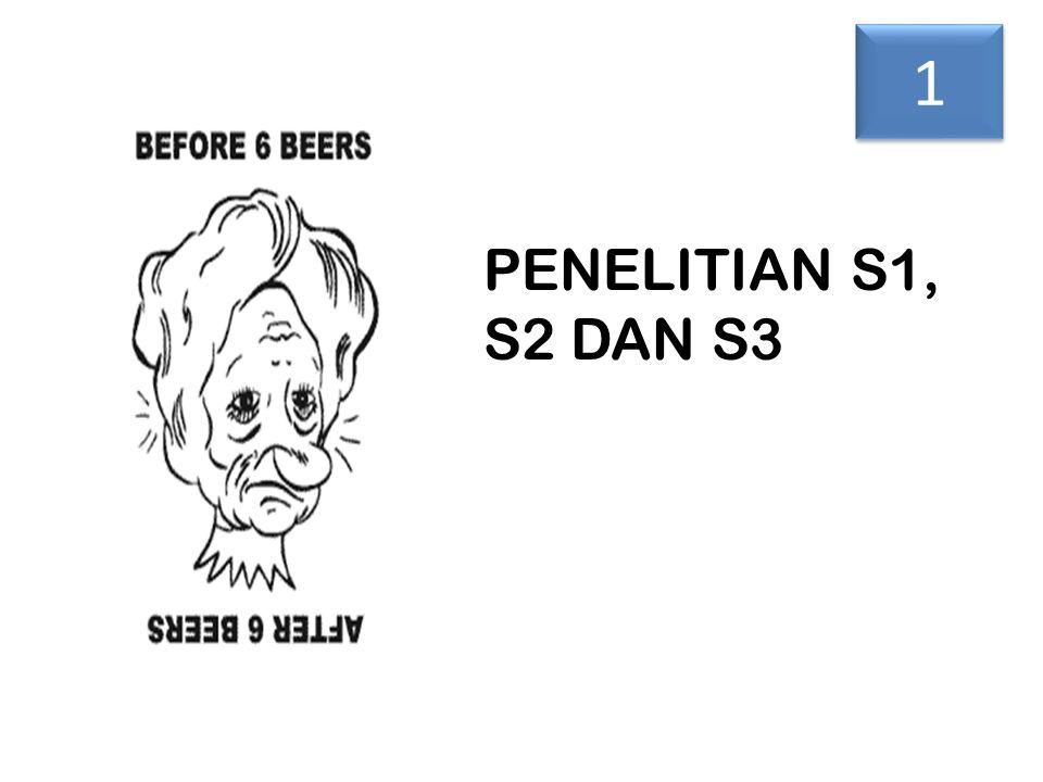 PENELITIAN S1, S2 DAN S3 1 1