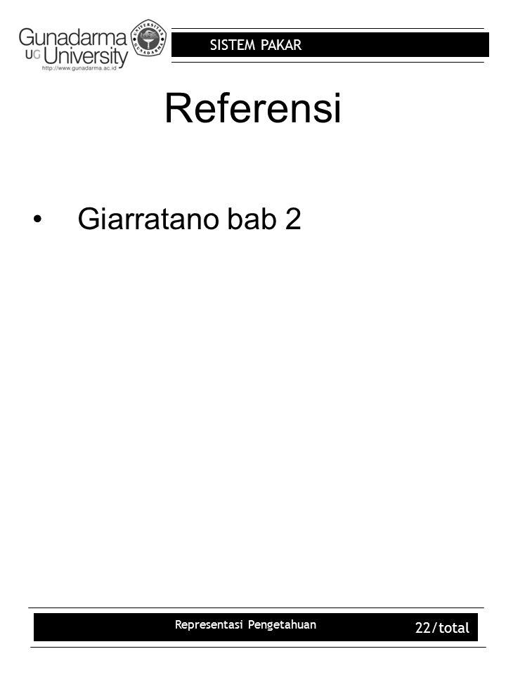 SISTEM PAKAR Representasi Pengetahuan 22/total Referensi Giarratano bab 2