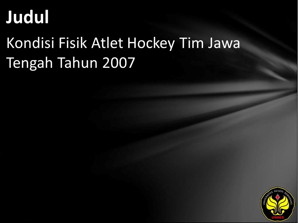 Judul Kondisi Fisik Atlet Hockey Tim Jawa Tengah Tahun 2007