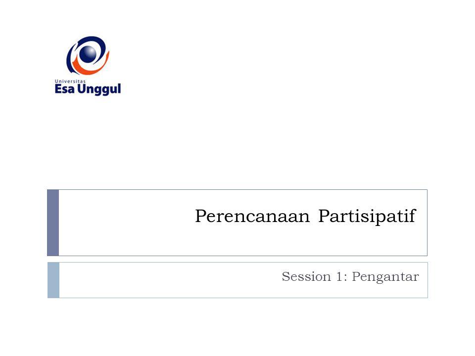 Perencanaan Partisipatif Session 1: Pengantar