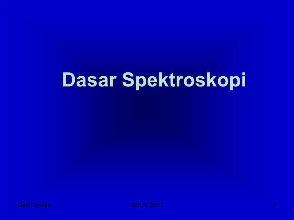 Dedi FardiazGDLN, 20071 Dasar Spektroskopi