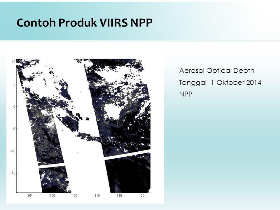 Contoh Produk VIIRS NPP Aerosol Optical Depth Tanggal 1 Oktober 2014 NPP