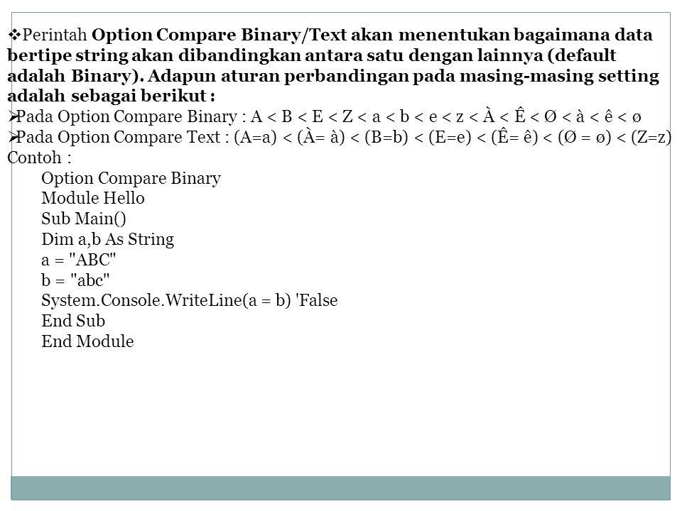  Perintah Option Compare Binary/Text akan menentukan bagaimana data bertipe string akan dibandingkan antara satu dengan lainnya (default adalah Binary).