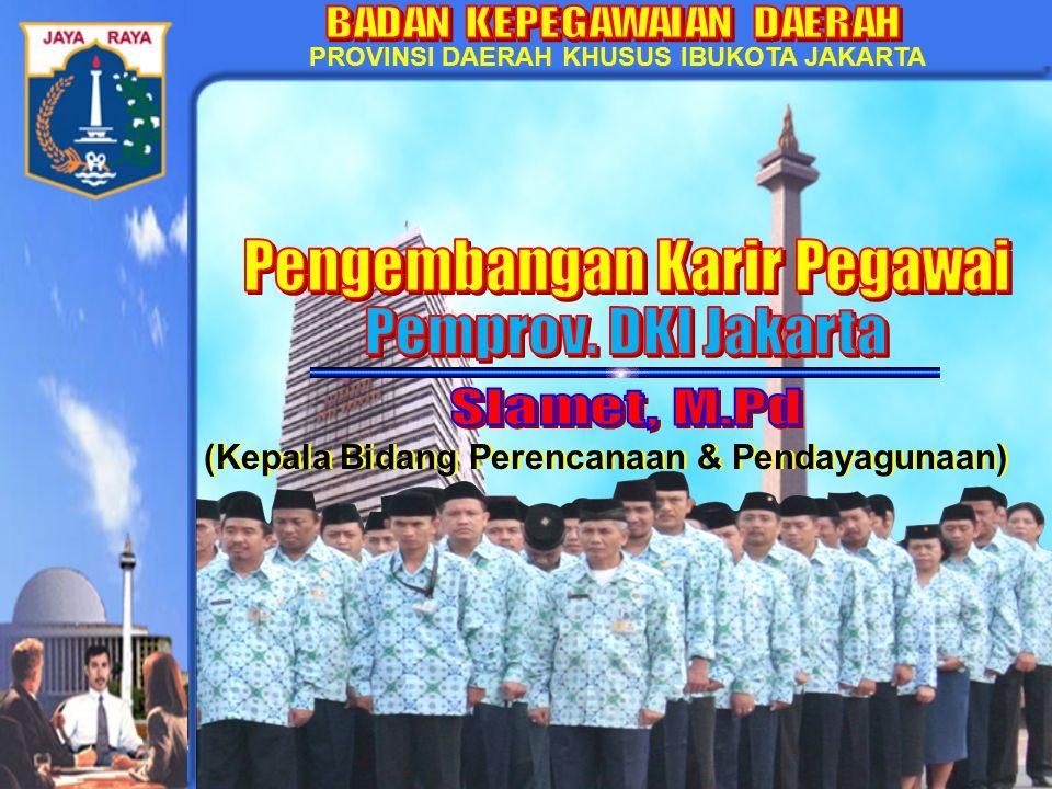 PROVINSI DAERAH KHUSUS IBUKOTA JAKARTA (Kepala Bidang Perencanaan & Pendayagunaan)