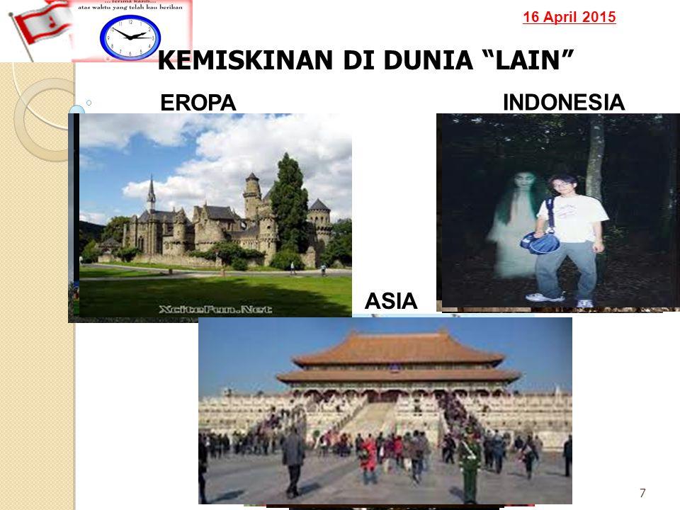 """16 April 2015 7 KEMISKINAN DI DUNIA """"LAIN"""" ASIA EROPA INDONESIA"""