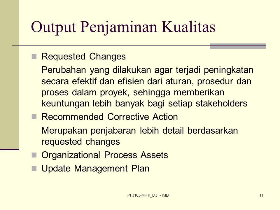 PI 3163-MPTI_D3 - IMD11 Output Penjaminan Kualitas Requested Changes Perubahan yang dilakukan agar terjadi peningkatan secara efektif dan efisien dari