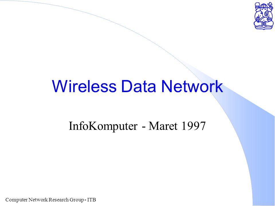 Computer Network Research Group - ITB Wireless Data Network InfoKomputer - Maret 1997