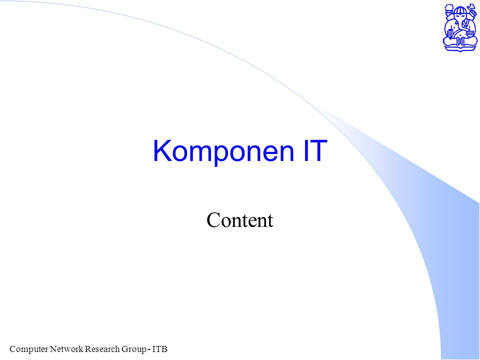 Computer Network Research Group - ITB Komponen IT Content