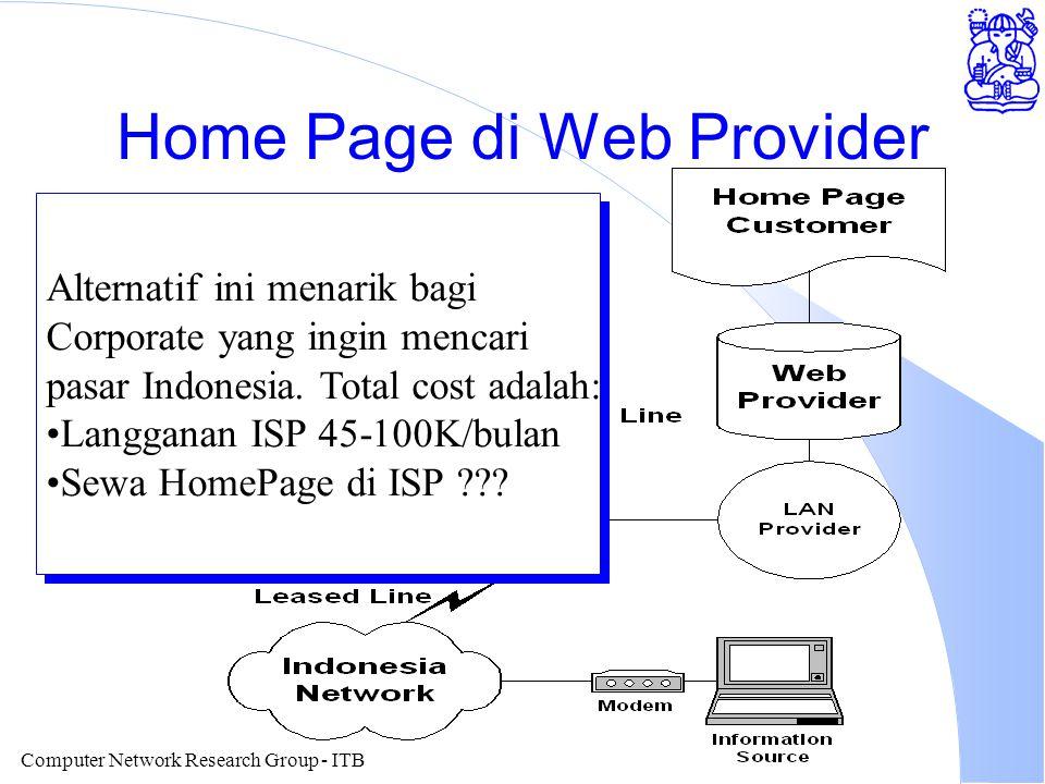 Computer Network Research Group - ITB Home Page di Web Provider Alternatif ini menarik bagi Corporate yang ingin mencari pasar Indonesia. Total cost a