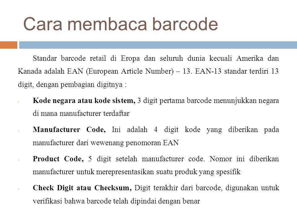 Cara membaca barcode Standar barcode retail di Eropa dan seluruh dunia kecuali Amerika dan Kanada adalah EAN (European Article Number) – 13. EAN-13 st