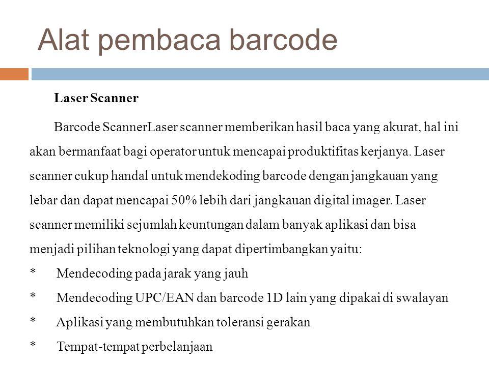 Alat pembaca barcode Laser Scanner Barcode ScannerLaser scanner memberikan hasil baca yang akurat, hal ini akan bermanfaat bagi operator untuk mencapa