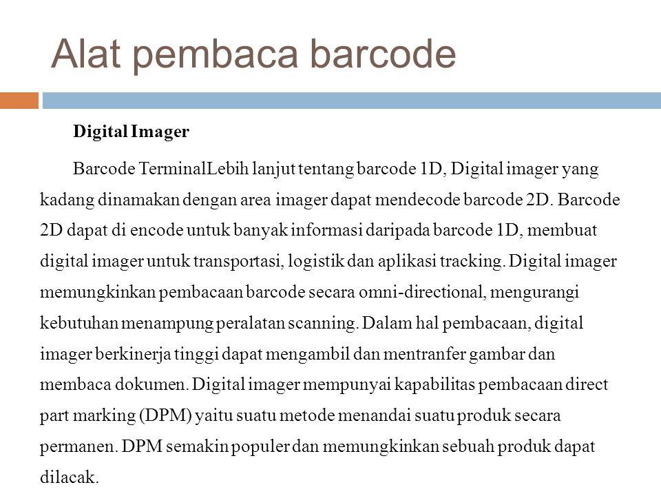 Alat pembaca barcode Digital Imager Barcode TerminalLebih lanjut tentang barcode 1D, Digital imager yang kadang dinamakan dengan area imager dapat men