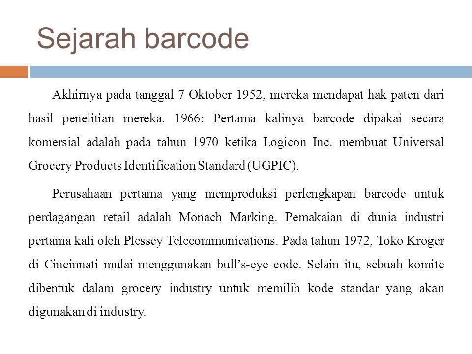 Sejarah barcode Akhirnya pada tanggal 7 Oktober 1952, mereka mendapat hak paten dari hasil penelitian mereka. 1966: Pertama kalinya barcode dipakai se