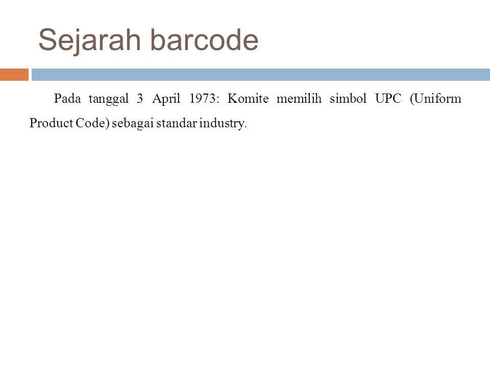 Jenis barcode Standar jenis barcode yang sering digumakan : - Code 39, sebagai simbolik yang paling populer di dunia barcode non- retail, dengan variabel digit yang panjang.