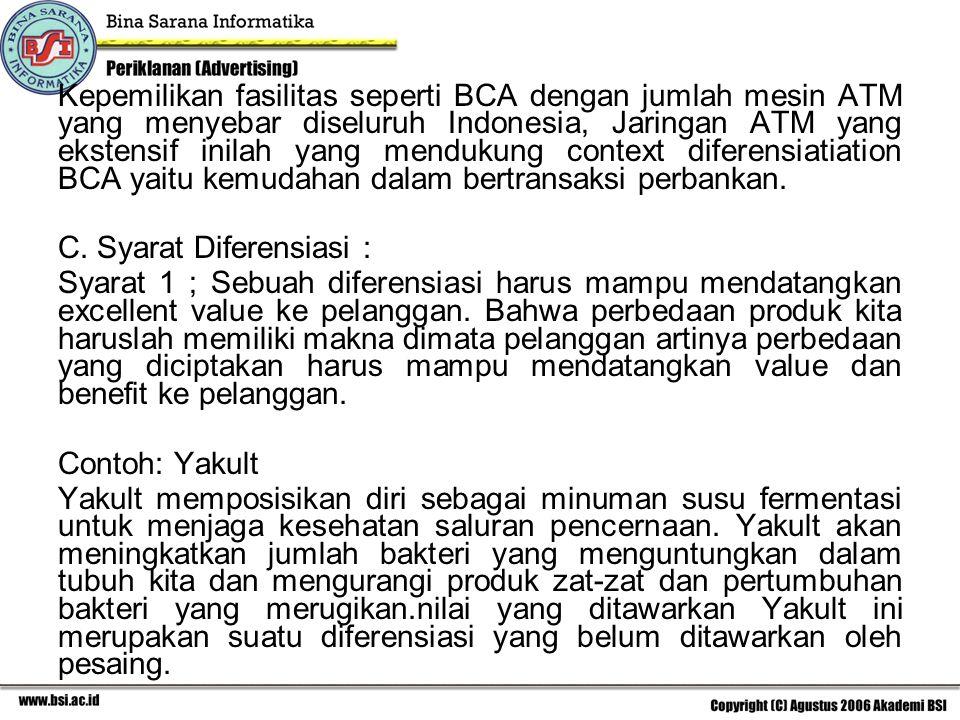 Kepemilikan fasilitas seperti BCA dengan jumlah mesin ATM yang menyebar diseluruh Indonesia, Jaringan ATM yang ekstensif inilah yang mendukung context