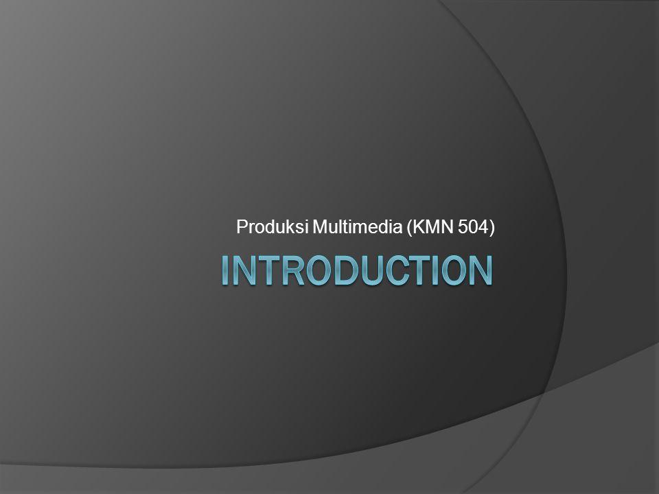 Deskripsi  Kode MK: KMN 504  SKS: 4 (1 – 3)  Mata kuliah ini menjelaskan mengenai definisi, ruang lingkup dan teori multimedia; desain, animasi dan manipulasi gambar/foto, pengambilan gambar gerak (video capturing) dan pengolahannya (editing dan rendering), pengambilan suara (audio recording) serta pengolahannya (editing dan rendering), peranti Authoring Multimedia, dan kompresi.