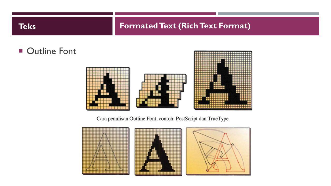 Grafik  Grafik Bitmapped  Gambar dimodelkan dengan nilai array piksel  Dibutuhkan perhatian terhadap perbandingan pixel nilai yang disimpan (logical values) dan pixel (dot) yang ditampilkan di layar (physical pixels)  Perangkat lunak: Photoshop, Paint, dll  Lebih compleks untuk select dan edit (masking)  Ketika dilakukan scalling atau resizing terjadi masalah dengan nilai intensity.