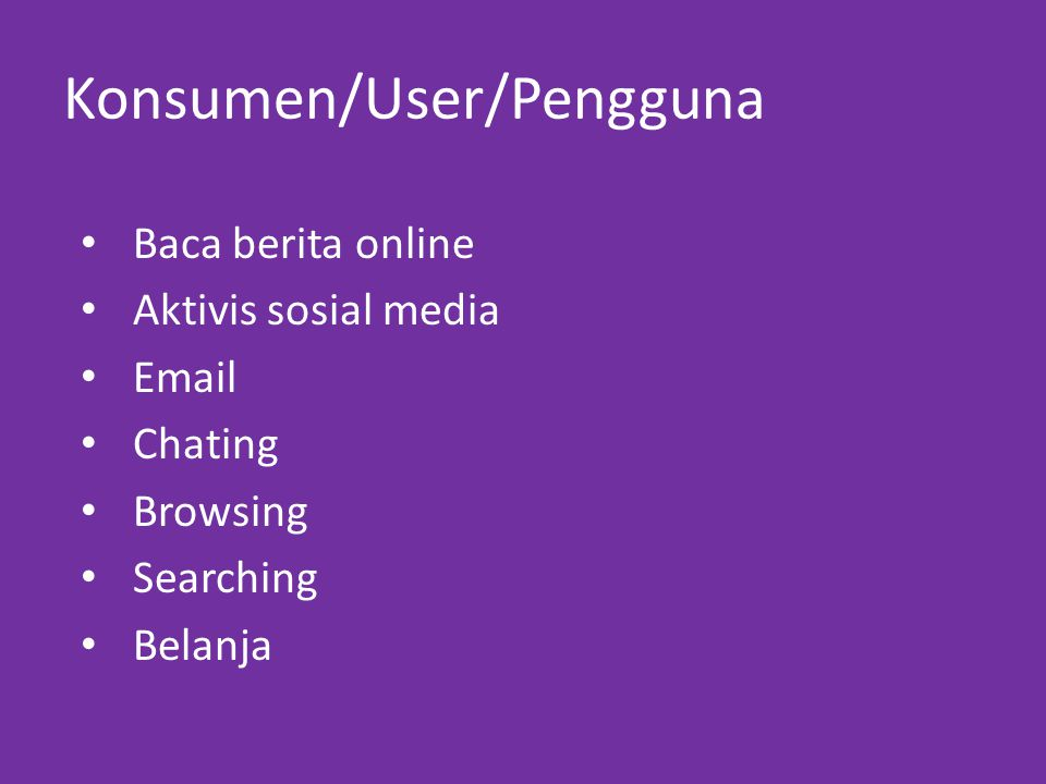 Baca berita online Aktivis sosial media Email Chating Browsing Searching Belanja