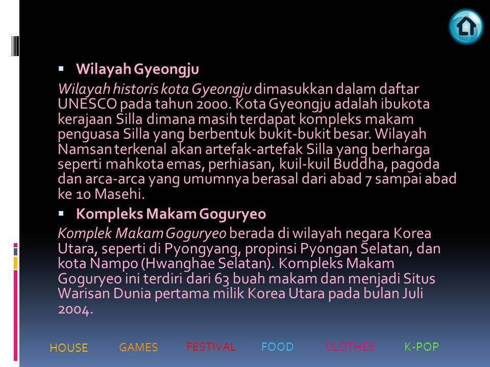  Wilayah Gyeongju Wilayah historis kota Gyeongju dimasukkan dalam daftar UNESCO pada tahun 2000. Kota Gyeongju adalah ibukota kerajaan Silla dimana m