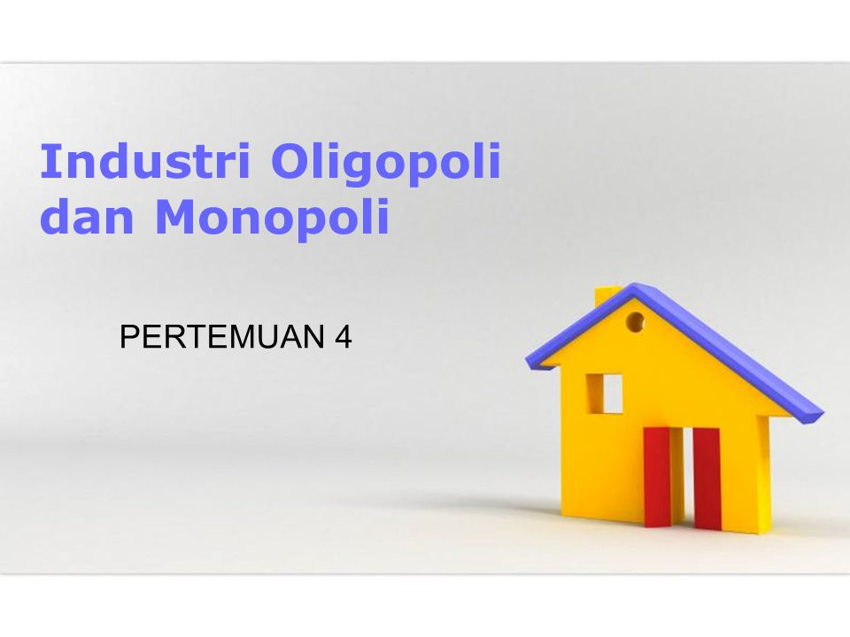 Page 1 Industri Oligopoli dan Monopoli PERTEMUAN 4